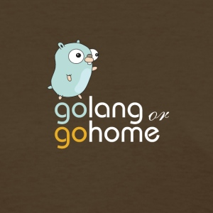 golang or gohome - Women's T-Shirt