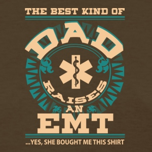 The Best Kind Of Dad Raises An EMT T Shirt - Women's T-Shirt
