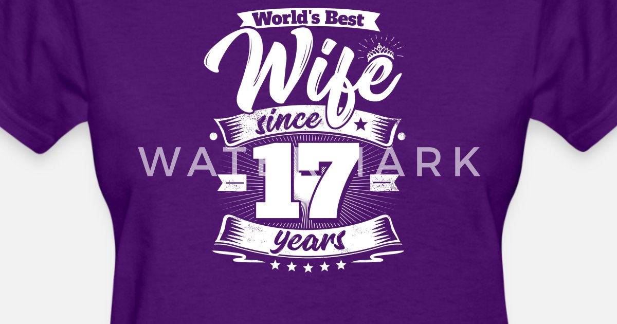 Gifts For 17th Wedding Anniversary: Wedding Day 17th Anniversary Gift Wife Spouse Women's T