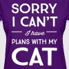 Sorry I can't I have plans with my cat - Women's T-Shirt