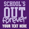 school's out forever - Women's T-Shirt