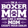 Im Boxer Mom Just Like Normal Except Much Cooler - Women's T-Shirt