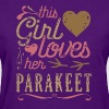 This Girl Loves Her Parakeet Parrot Budgerigar - Women's T-Shirt