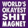 World's Okayest Shit Magnet - Women's T-Shirt