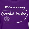 Winter Is Coming Crochet  - Women's T-Shirt