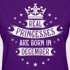 12 Real Princesses are born in December Princess - Women's T-Shirt