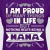 I Am Proud Of Many Things In Life Nana - Women's T-Shirt