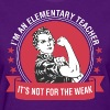 I Am A Elementary Teacher - Women's T-Shirt