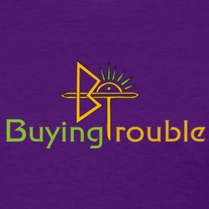 Buying Trouble Ladies T-Shirt