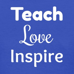 Teach, Love, Inspire - Women's T-Shirt