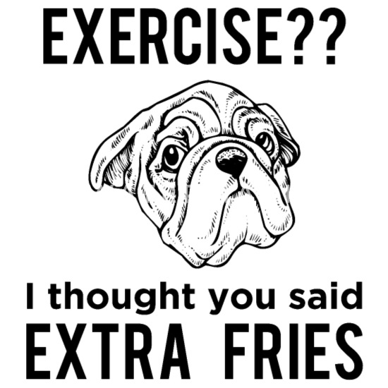 Exercise I Thought You Said Extra Fries Women S T Shirt Spreadshirt