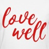 Love Well - Women's T-Shirt