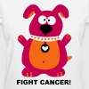 Fight Fuck Cancer Breast Comic Dog Dogs Fun  - Women's T-Shirt