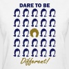 Dare To Be Different! - Women's T-Shirt