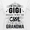 I Am Called Gigi... - Women's T-Shirt