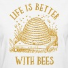 Life's Better With Bees - Women's T-Shirt