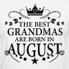 The Best Grandmas Are Born In August - Women's T-Shirt