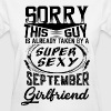 This Guy Is Taken By A Super Sexy September Girlf - Women's T-Shirt