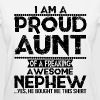 I'm A Proud Aunt Of A Freaking Awesome Nephew - Women's T-Shirt
