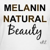 Black Girl T-shirt: Melanin Natural Beauty - Women's T-Shirt