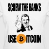 Screw The Banks Use Bitcoin Design - Women's T-Shirt