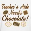 Teacher's Aide Funny Chocolate Quote - Women's T-Shirt