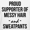 Proud supporter of messy hair and sweatpants - Women's T-Shirt