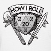 This Is How I Roll d20 - Women's T-Shirt