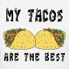 Mexican My Tacos Are The Best - Women's T-Shirt