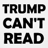 Trump Can't Read - Women's T-Shirt