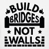 Build Bridges Not Walls - Women's T-Shirt