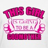THIS GIRL IS GOING TO BE A GODMOTHER	 - Women's T-Shirt