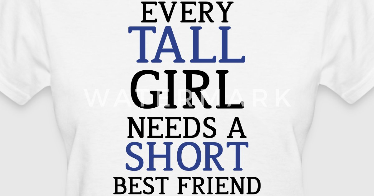 Tall Girl - Short Girl by artvia   Spreadshirt