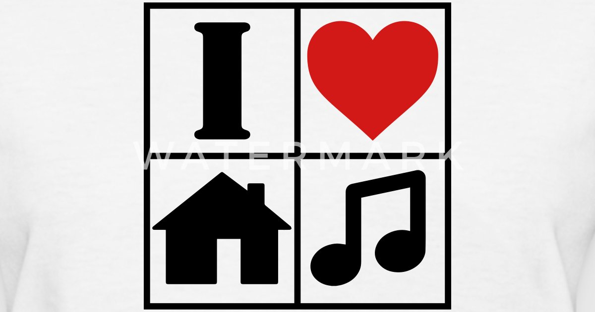 I Love House Music T Shirt By Gabbergeneration Spreadshirt