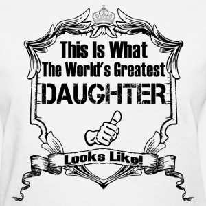 This Is What The World's Greatest Daughter