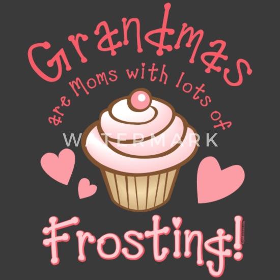 Grandmas are Moms with Lots of Frosting Cute Nana Women Sweatshirt tee