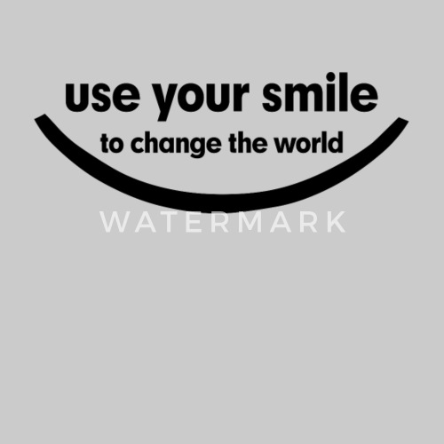 Use Your Smile To Change The World Womens T Shirt Spreadshirt