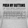 PUSH MY BUTTONS QWERTY KEYBOARD LADIES GIRL  - Women's T-Shirt