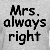 COUPLE MAN WOMAN Mr/Mrs. Never/Always Right FUNNY - Women's T-Shirt