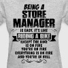 Being A Store Manager... - Women's T-Shirt