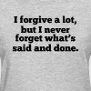Forgive But Never Forget - Women's T-Shirt