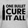 One Bullet Cure It All Problem Solve Extreme - Women's T-Shirt