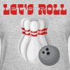 Let's Roll Bowling - Women's T-Shirt