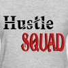 Hustle Squad - Women's T-Shirt
