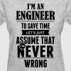 I Am An Engineer To Save Time ... - Women's T-Shirt