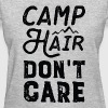 Camp Hair Don't Care - Women's T-Shirt