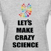 Let's Make Crazy Science Cosima Orphan Black - Women's T-Shirt