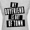 My boyfriend is out - Women's T-Shirt