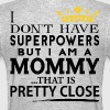 SUPER MOMMY! - Women's T-Shirt