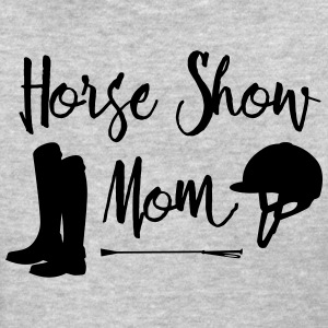 Horse Show Mom - Women's T-Shirt